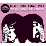 DEATH_FROM_ABOVE_1979___You__re_A_Woman_I__m_A_Machine__2005_.jpg