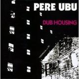 PERE_UBU_Dub_housing__1978_.jpg